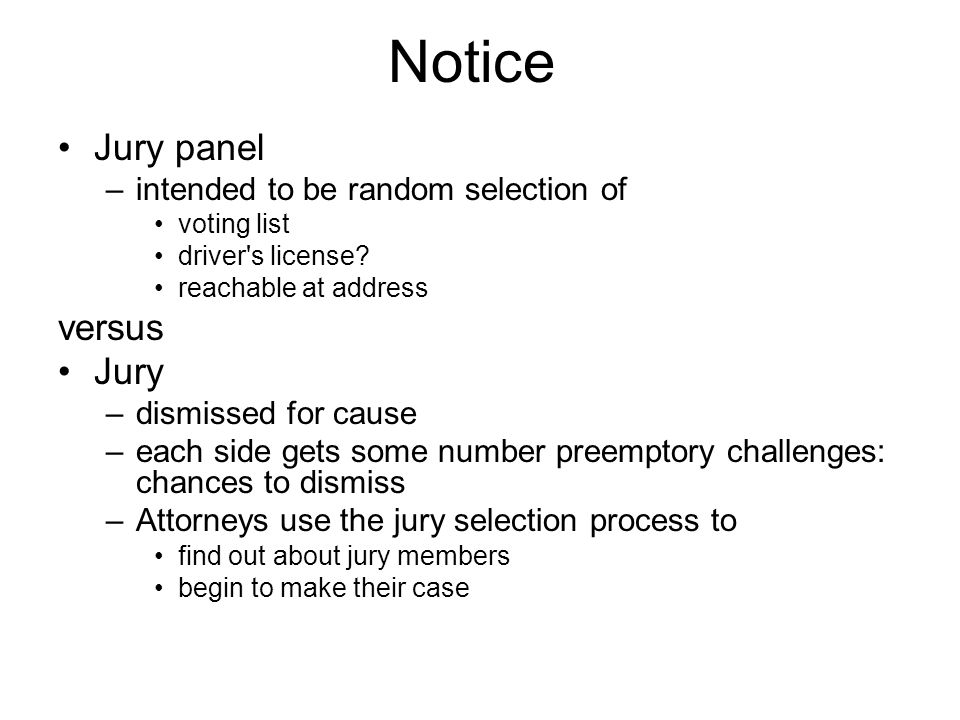 Notice Jury panel –intended to be random selection of voting list driver s license.