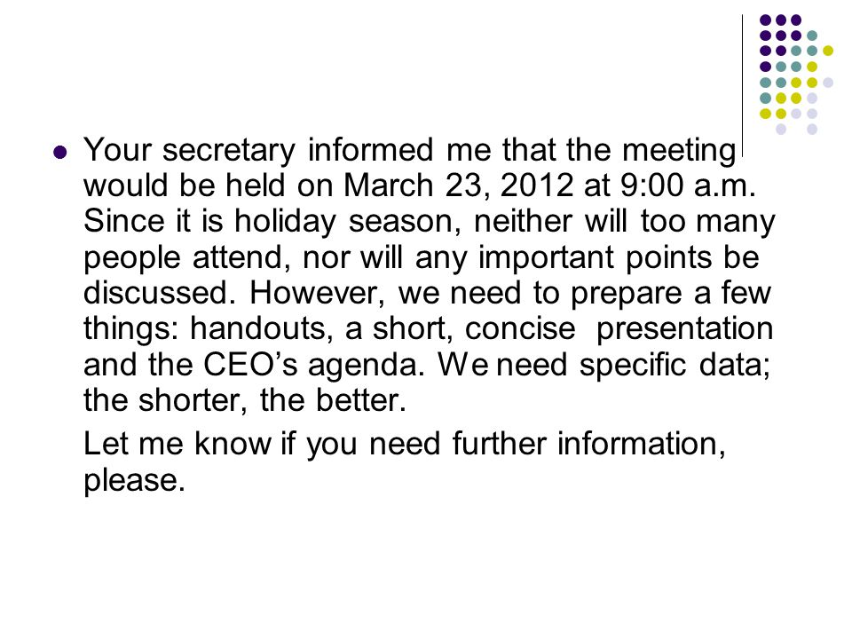Your secretary informed me that the meeting would be held on March 23, 2012 at 9:00 a.m.