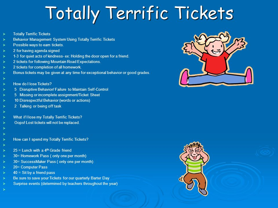Totally Terrific Tickets   Totally Terrific Tickets   Behavior Management System Using Totally Terrific Tickets   Possible ways to earn tickets.