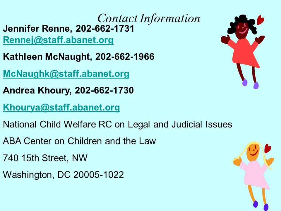 Contact Information Jennifer Renne, 202-662-1731 Rennej@staff.abanet.org Rennej@staff.abanet.org Kathleen McNaught, 202-662-1966 McNaughk@staff.abanet