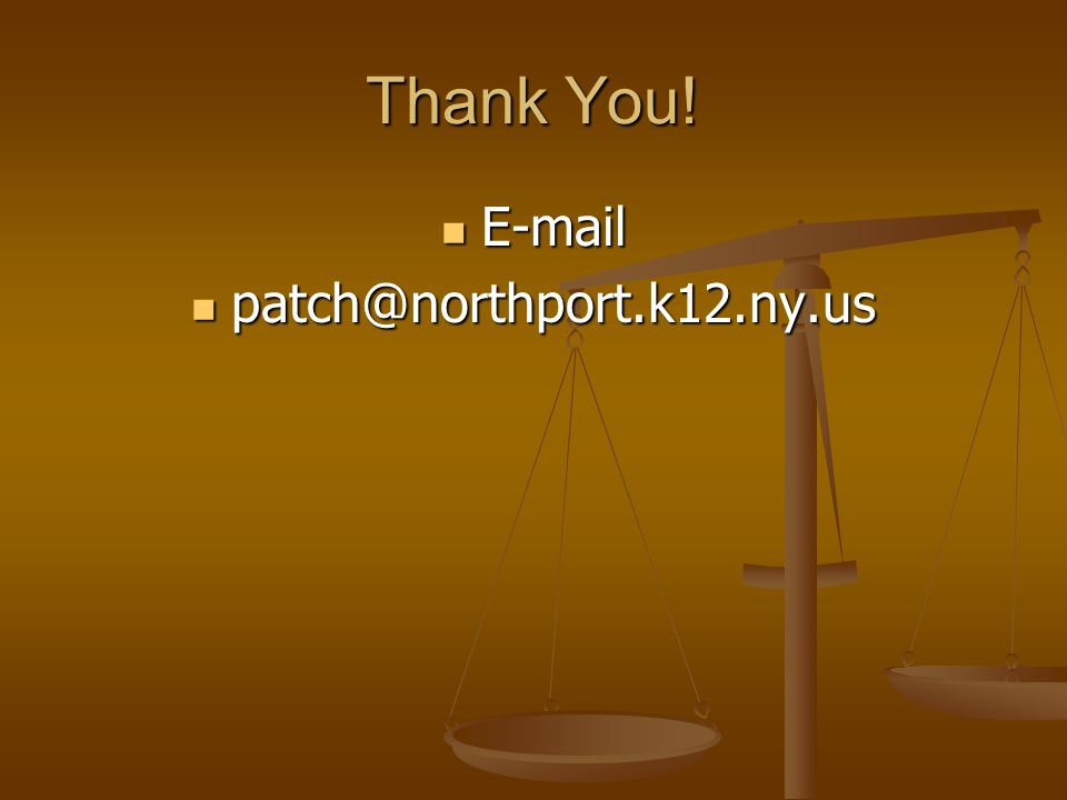 Thank You! E-mail E-mail patch@northport.k12.ny.us patch@northport.k12.ny.us