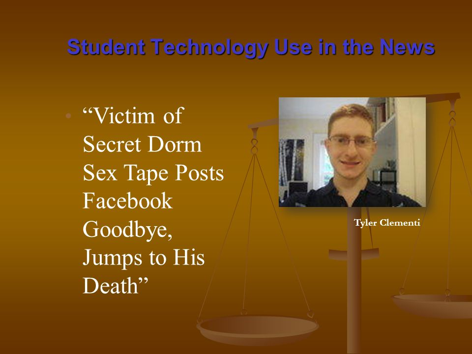 Victim of Secret Dorm Sex Tape Posts Facebook Goodbye, Jumps to His Death Student Technology Use in the News Tyler Clementi