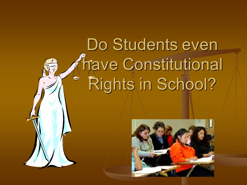 Do Students even have Constitutional Rights in School