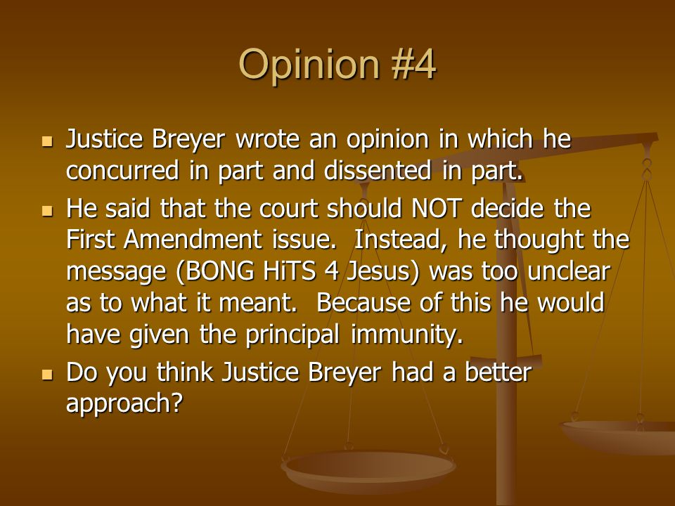Opinion #4 Justice Breyer wrote an opinion in which he concurred in part and dissented in part.