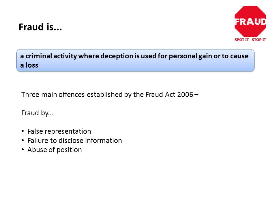 a criminal activity where deception is used for personal gain or to cause a loss Fraud is...