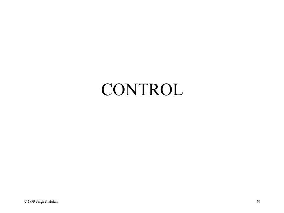 © 1999 Singh & Huhns40 CONTROL
