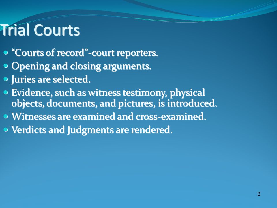 "3 Trial Courts ""Courts of record""-court reporters. ""Courts of record""-court reporters. Opening and closing arguments. Opening and closing arguments. J"