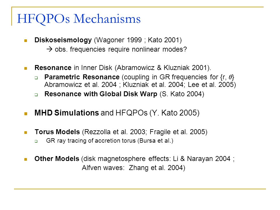 HFQPOs Mechanisms Diskoseismology (Wagoner 1999 ; Kato 2001)  obs.