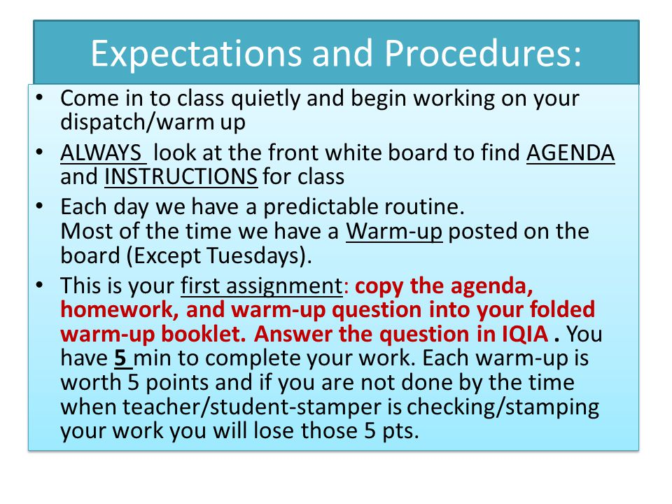 EXPECTATION AND PROCEDURES There should be no questions or talking during the time you are working on your warm-up.