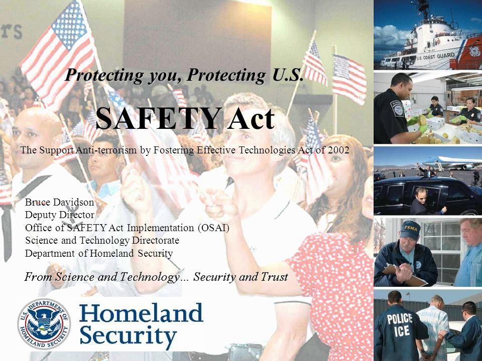 1 1 From Science and Technology… Security and Trust From Science and Technology… Security and Trust Protecting you, Protecting U.S.