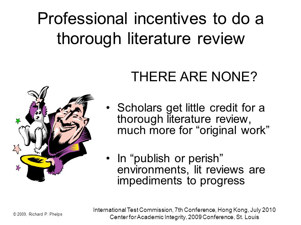 Professional incentives to do a thorough literature review THERE ARE NONE.