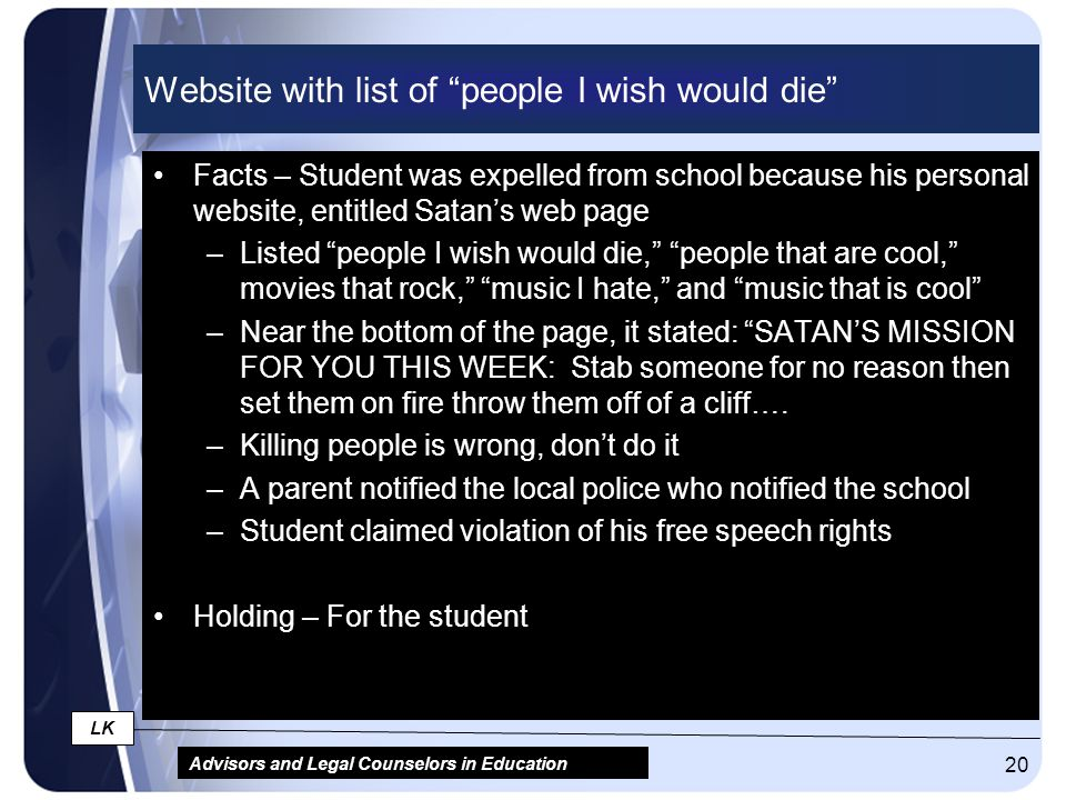 "Advisors and Legal Counselors in Education LK 20 Website with list of ""people I wish would die"" Facts – Student was expelled from school because his p"