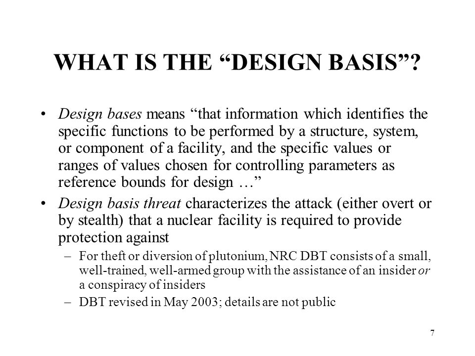 7 WHAT IS THE DESIGN BASIS .
