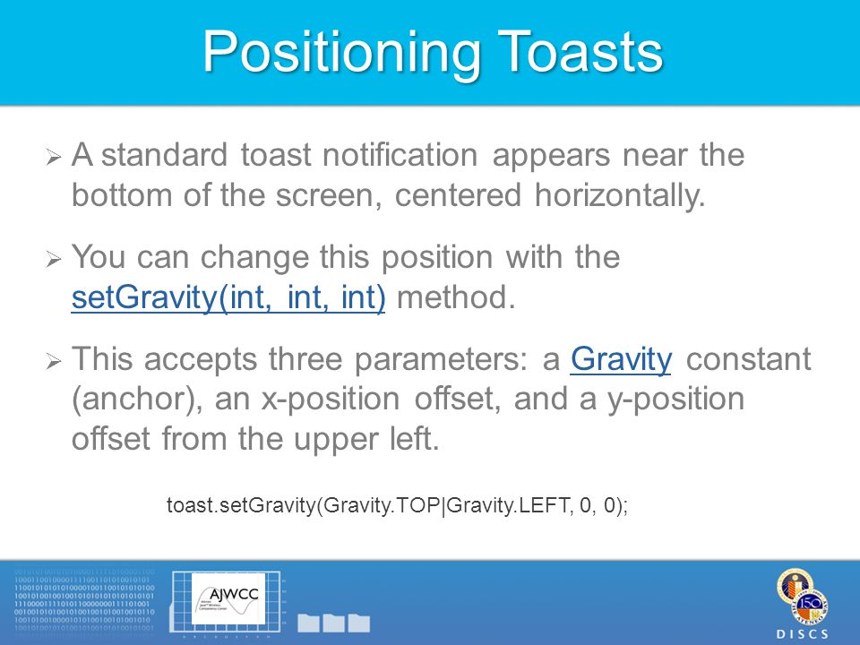 Positioning Toasts  A standard toast notification appears near the bottom of the screen, centered horizontally.