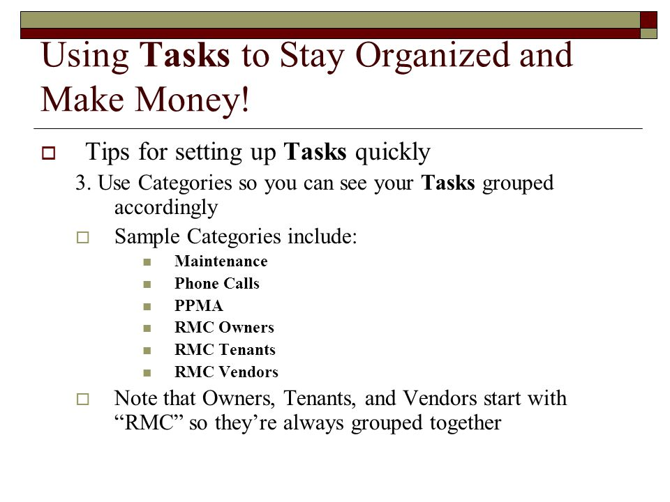 Using Tasks to Stay Organized and Make Money.  Tips for setting up Tasks quickly 3.