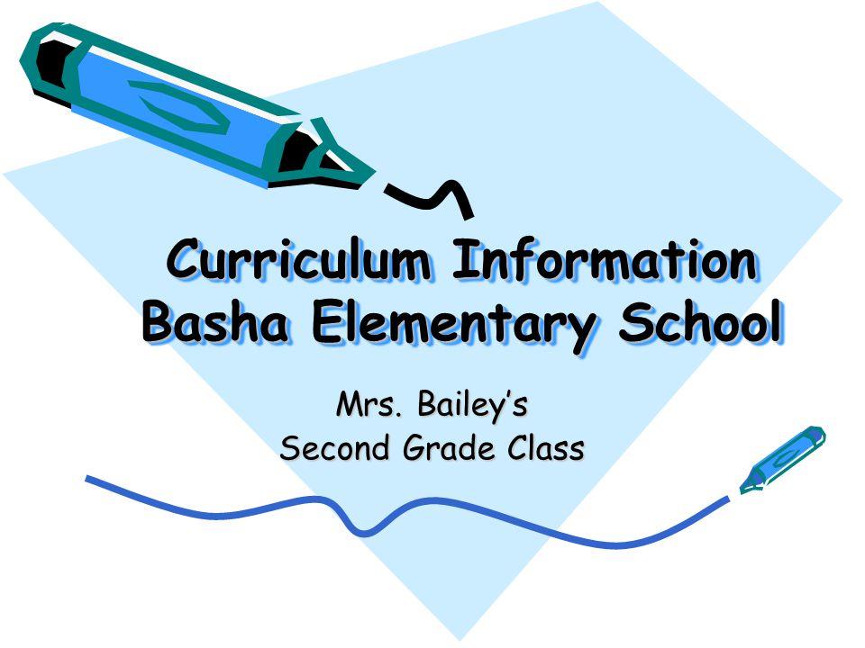 Curriculum Information Basha Elementary School Mrs. Bailey's Second Grade Class