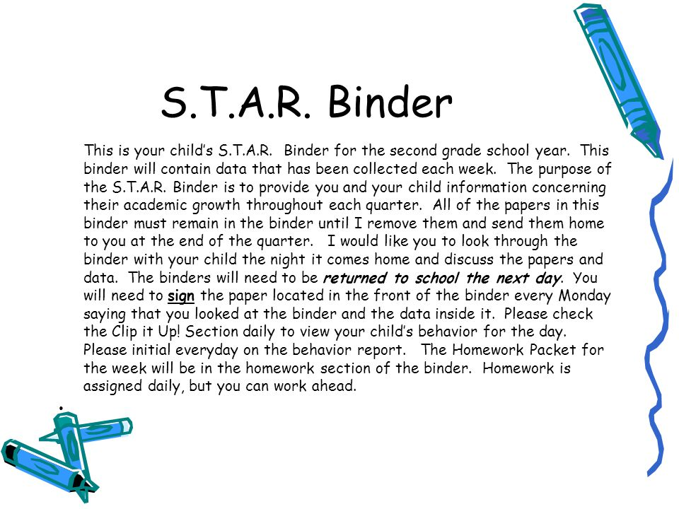 S.T.A.R. Binder This is your child's S.T.A.R. Binder for the second grade school year.