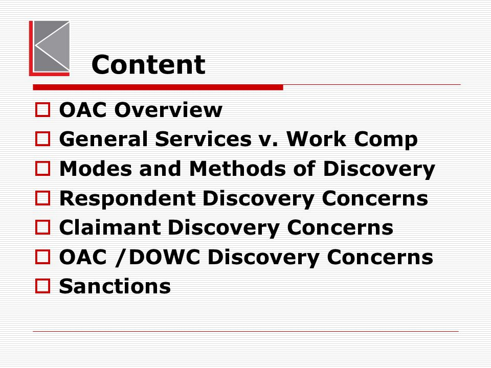 DOWC/OAC Concerns  Protecting / advising pro se claimant's on discovery matters  Expediting hearings v.