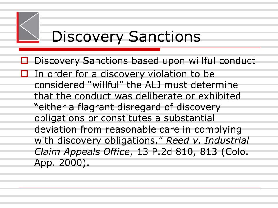 "Discovery Sanctions  Discovery Sanctions based upon willful conduct  In order for a discovery violation to be considered ""willful"" the ALJ must dete"