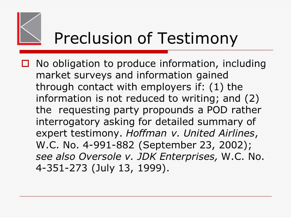 Preclusion of Testimony  No obligation to produce information, including market surveys and information gained through contact with employers if: (1)
