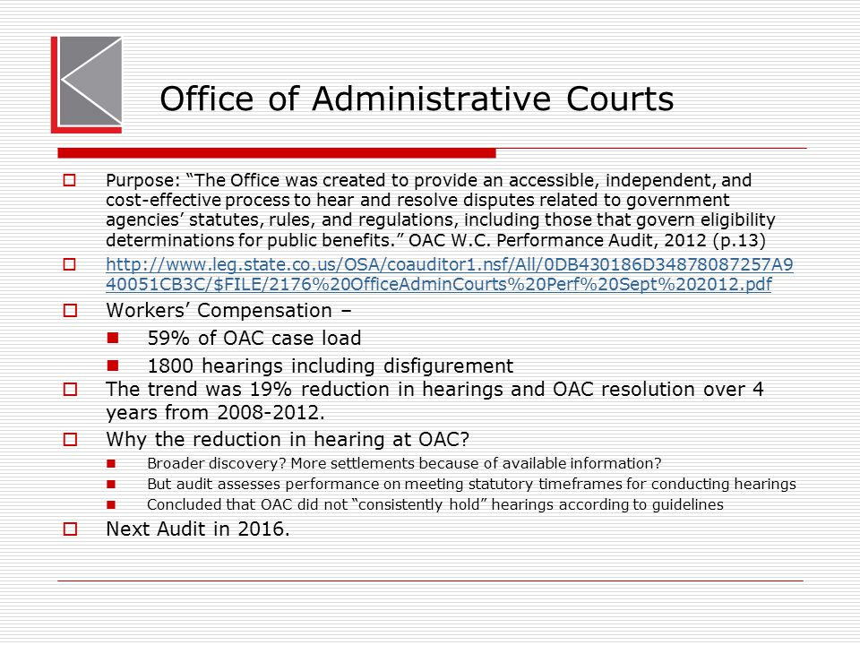 "Office of Administrative Courts  Purpose: ""The Office was created to provide an accessible, independent, and cost-effective process to hear and resol"