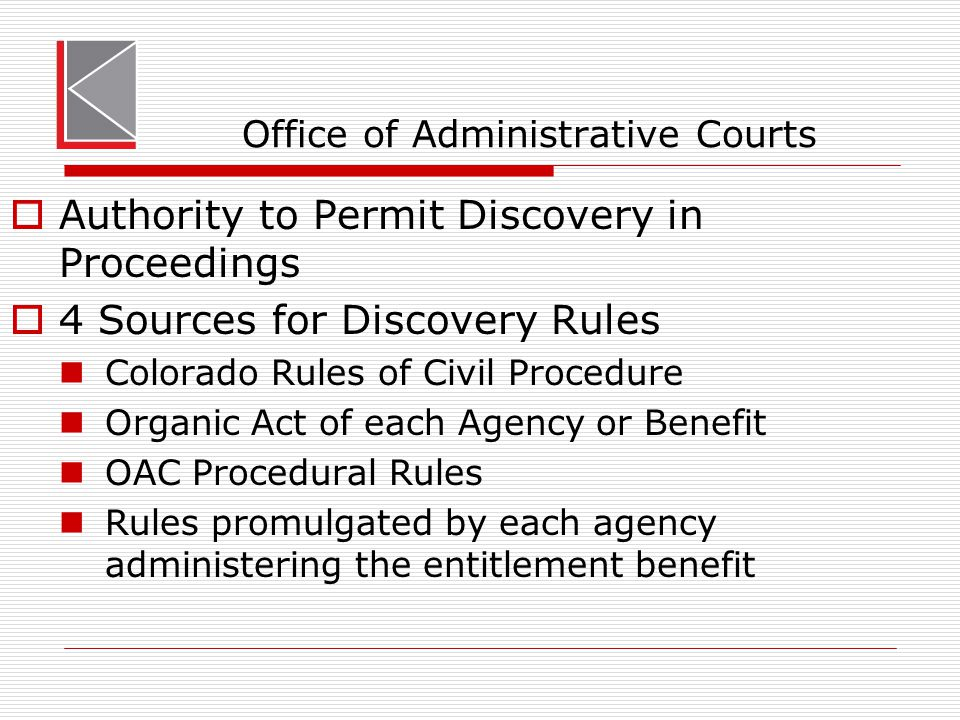 Office of Administrative Courts  Rules of procedure and discovery overlaid by C.R.C.P.
