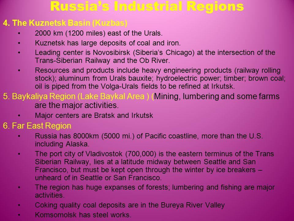 Russia's Industrial Regions 4. The Kuznetsk Basin (Kuzbas) 2000 km (1200 miles) east of the Urals.