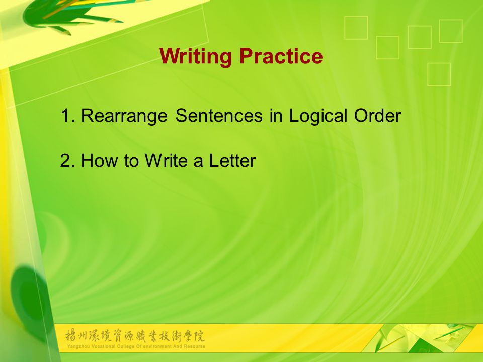 Writing Practice 1. Rearrange Sentences in Logical Order 2. How to Write a Letter