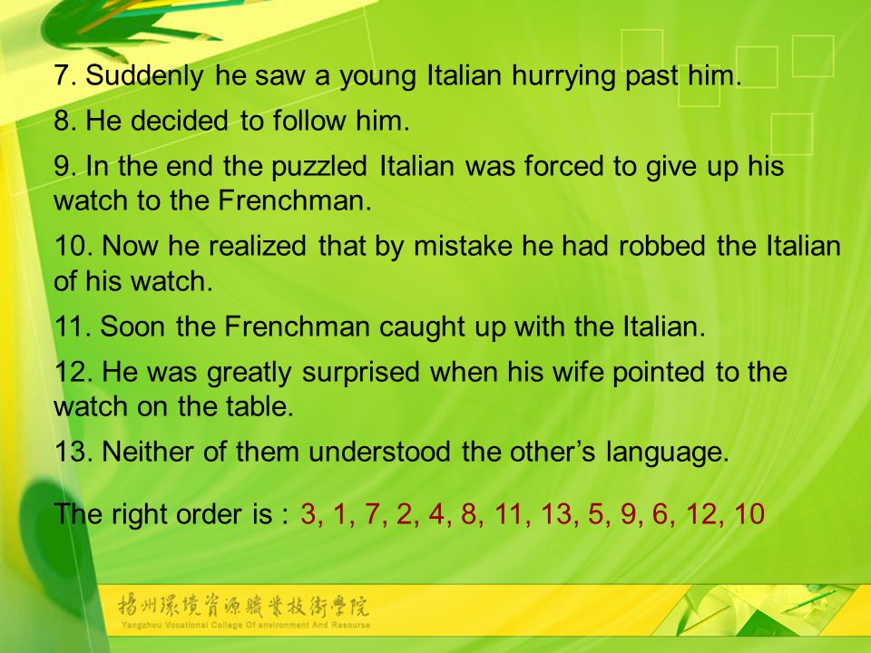 7. Suddenly he saw a young Italian hurrying past him.