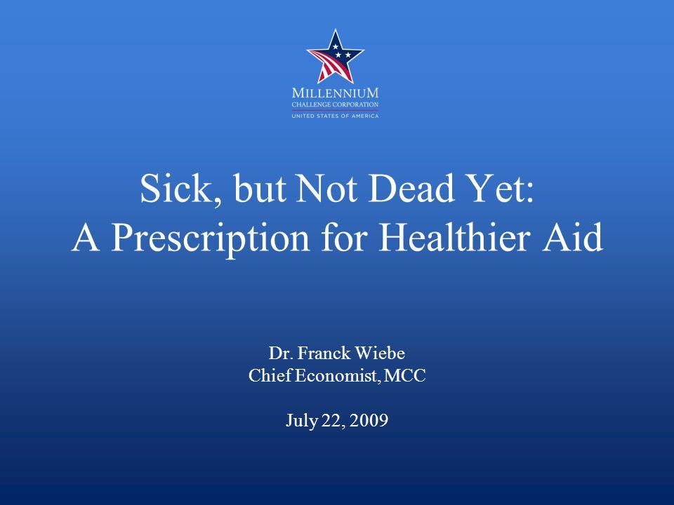 Sick, but Not Dead Yet: A Prescription for Healthier Aid Dr.