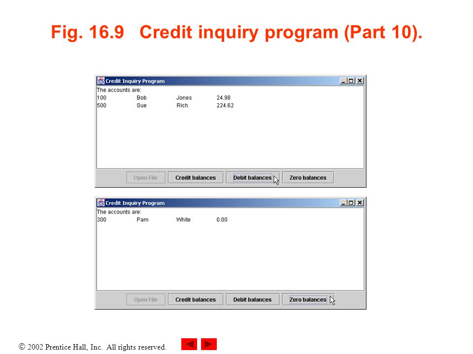 2002 Prentice Hall, Inc. All rights reserved. Fig. 16.9 Credit inquiry program (Part 10).