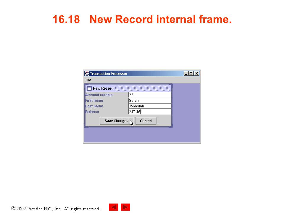  2002 Prentice Hall, Inc. All rights reserved. 16.18 New Record internal frame.