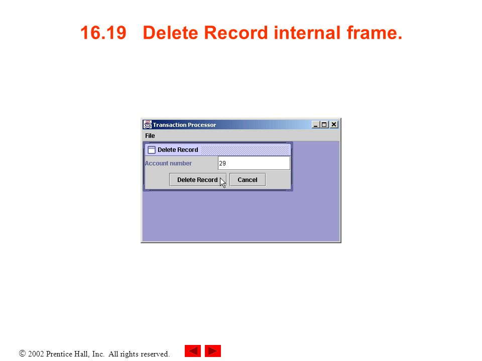 2002 Prentice Hall, Inc. All rights reserved. 16.19 Delete Record internal frame.