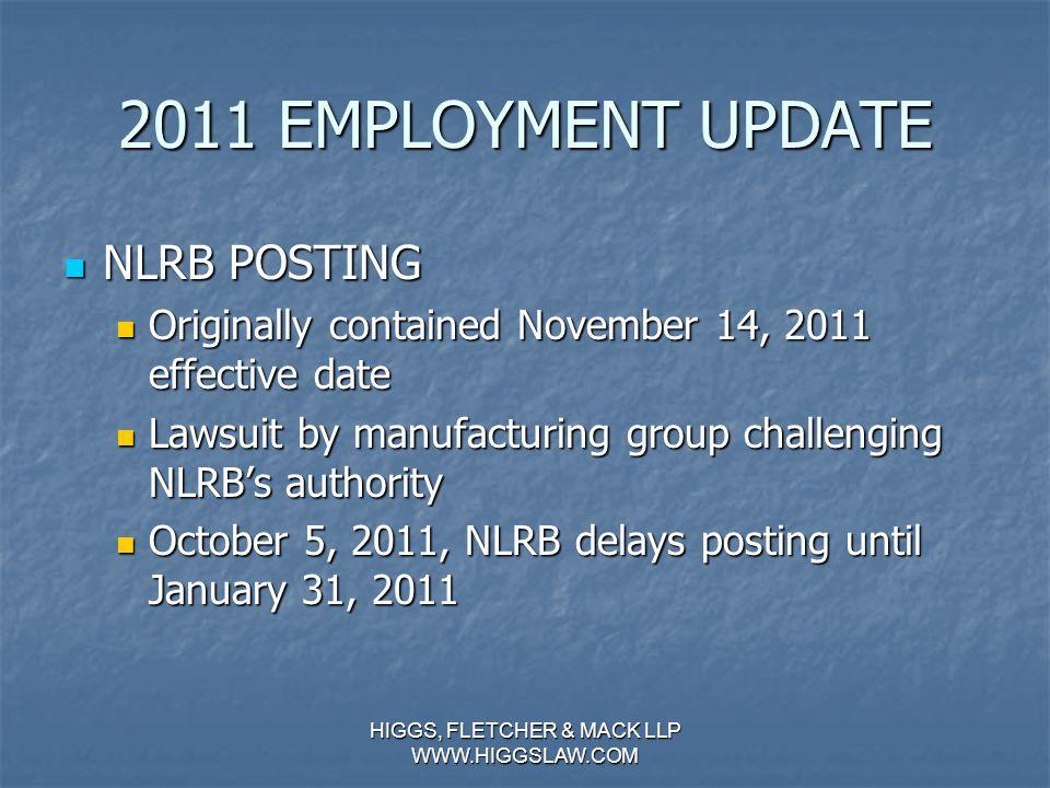 2011 EMPLOYMENT UPDATE LEGISLATIVE UPDATE LEGISLATIVE UPDATE NLRB Posting Requirement NLRB Posting Requirement NLRB First Issues Final Rule Requiring