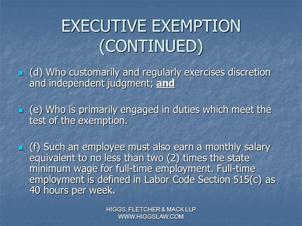HIGGS, FLETCHER & MACK LLP WWW.HIGGSLAW.COM EXECUTIVE EXEMPTION Executive Exemption.