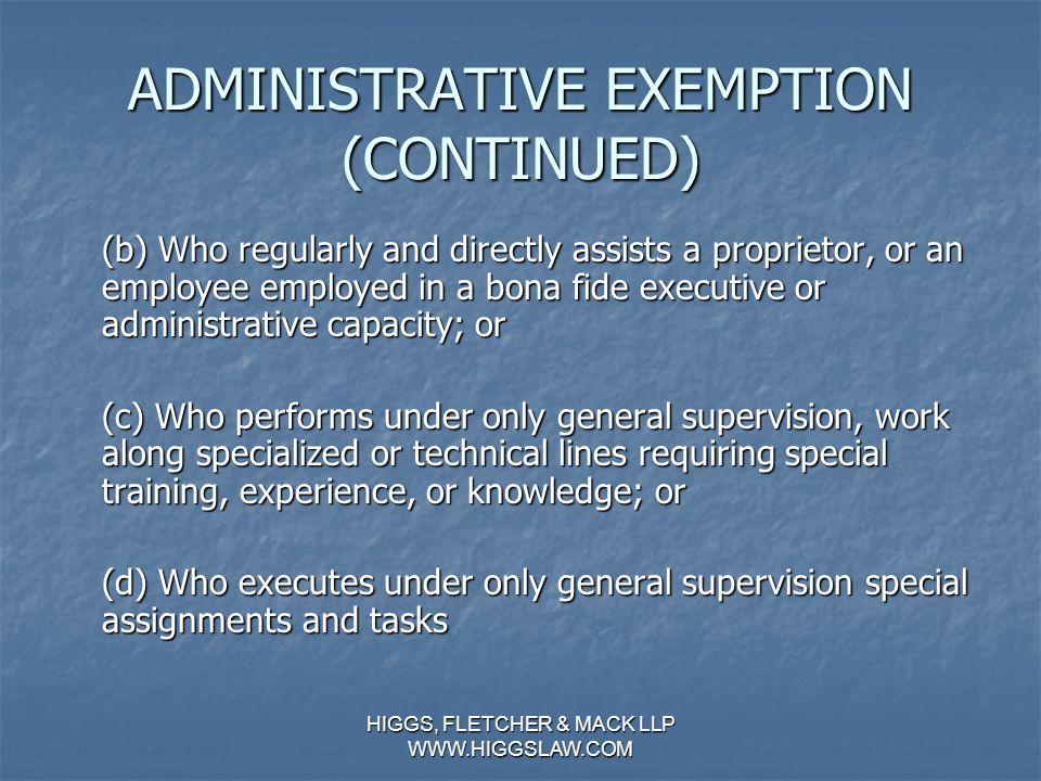 HIGGS, FLETCHER & MACK LLP WWW.HIGGSLAW.COM Administrative Exemption Administrative Exemption.