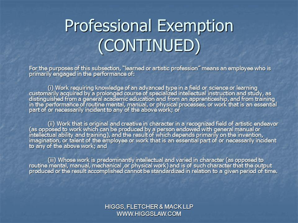 HIGGS, FLETCHER & MACK LLP WWW.HIGGSLAW.COM Professional Exemption Professional Exemption.