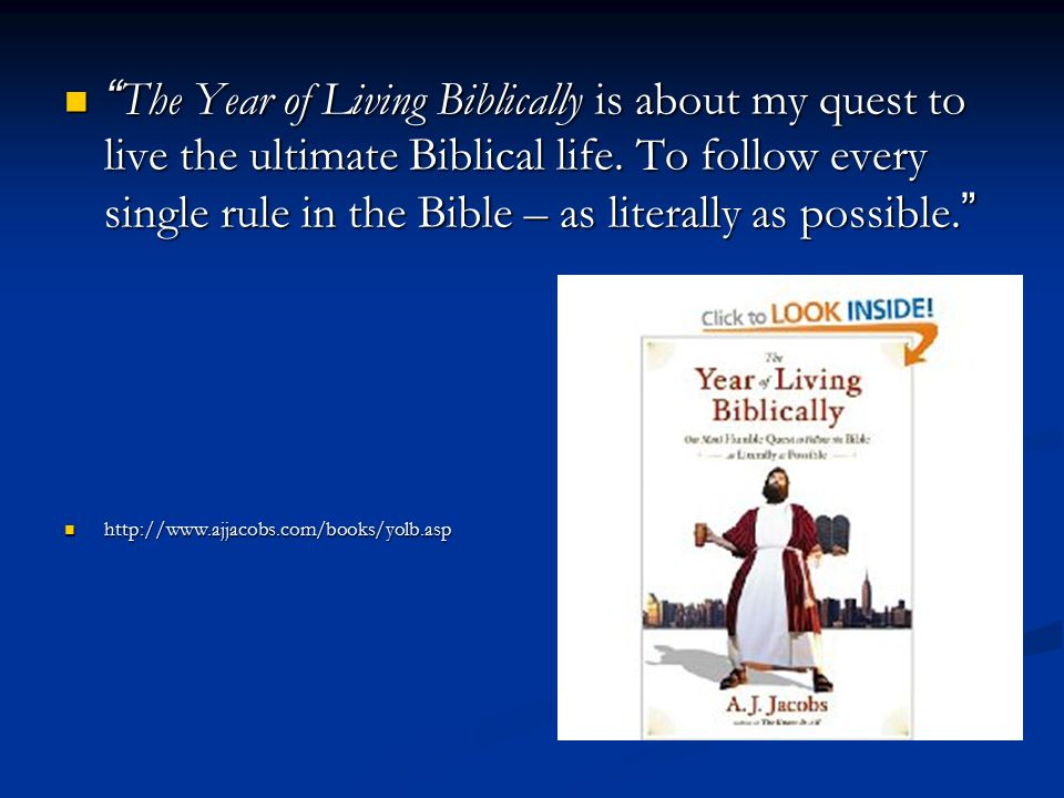 The Year of Living Biblically is about my quest to live the ultimate Biblical life.