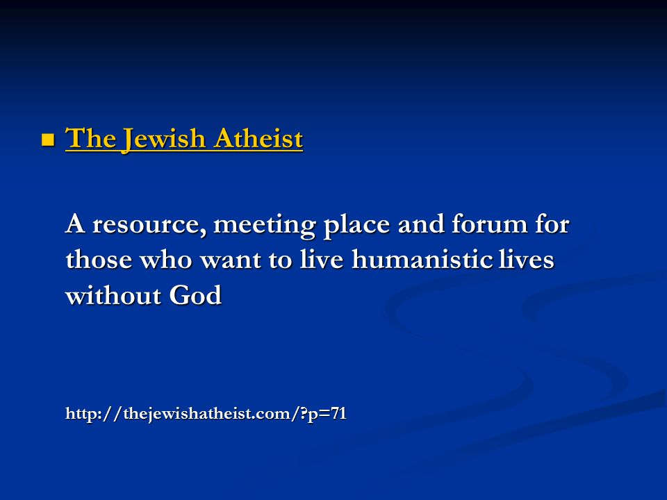 The Jewish Atheist The Jewish Atheist The Jewish Atheist The Jewish Atheist A resource, meeting place and forum for those who want to live humanistic lives without God http://thejewishatheist.com/ p=71