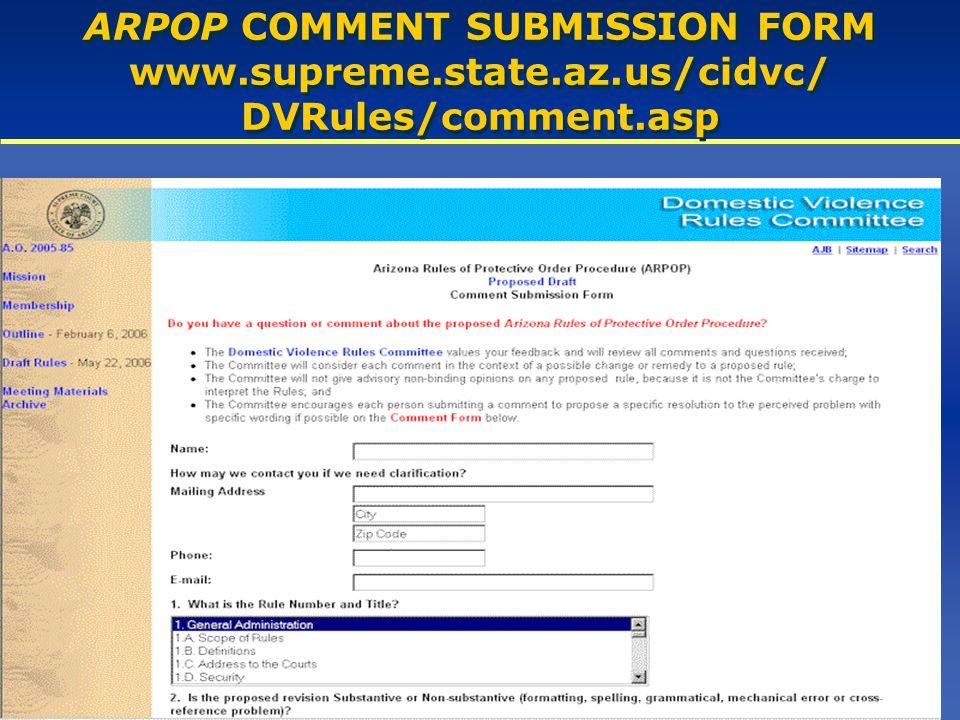 ARPOP COMMENT SUBMISSION FORM www.supreme.state.az.us/cidvc/ DVRules/comment.asp