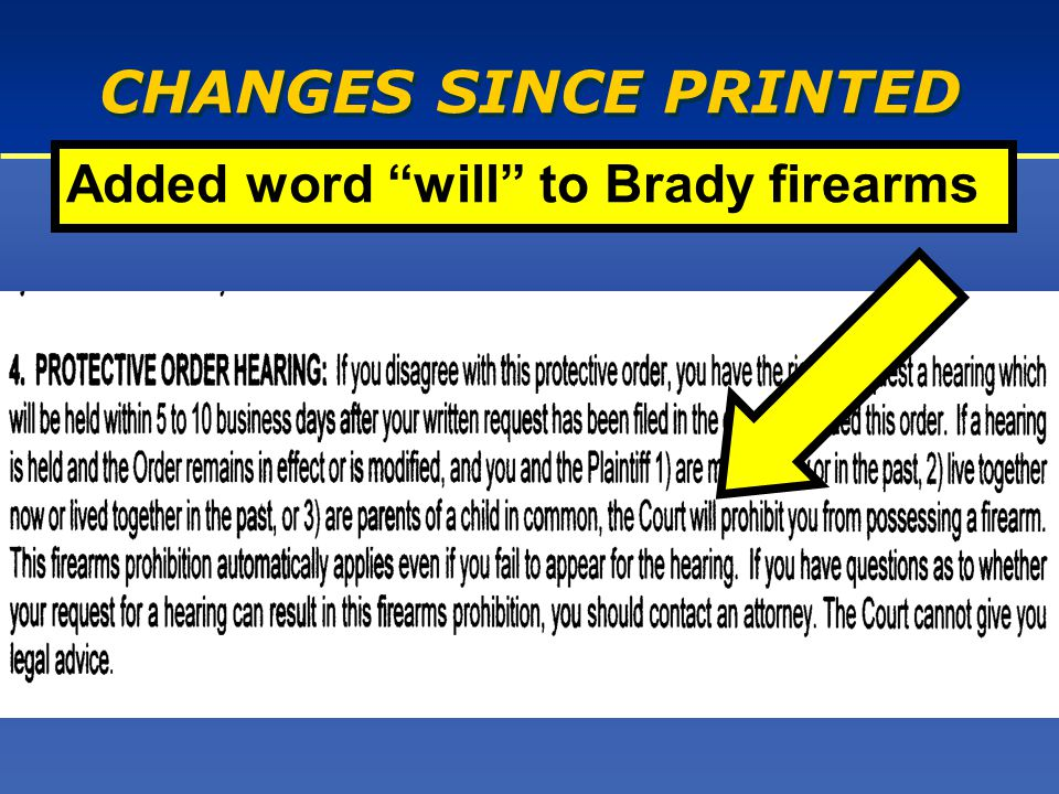 CHANGES SINCE PRINTED Added word will to Brady firearms
