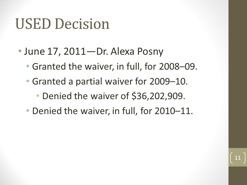 USED Decision June 17, 2011—Dr. Alexa Posny Granted the waiver, in full, for 2008–09.