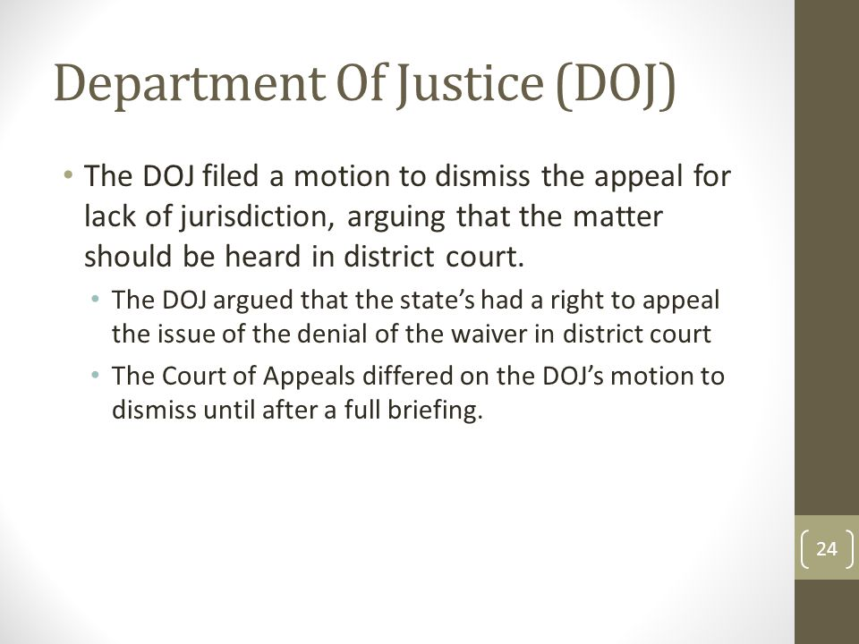 Department Of Justice (DOJ) The DOJ filed a motion to dismiss the appeal for lack of jurisdiction, arguing that the matter should be heard in district court.