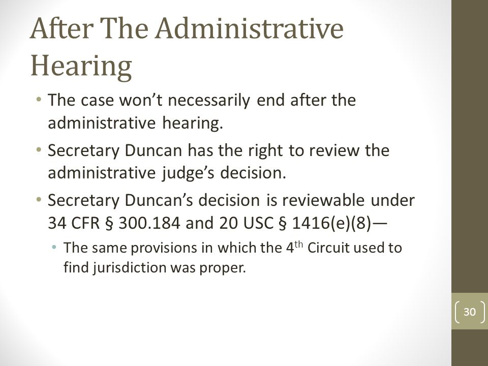 After The Administrative Hearing The case won't necessarily end after the administrative hearing.