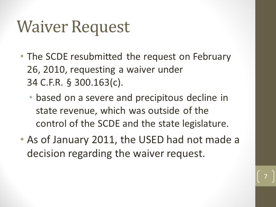 Waiver Request The SCDE resubmitted the request on February 26, 2010, requesting a waiver under 34 C.F.R.