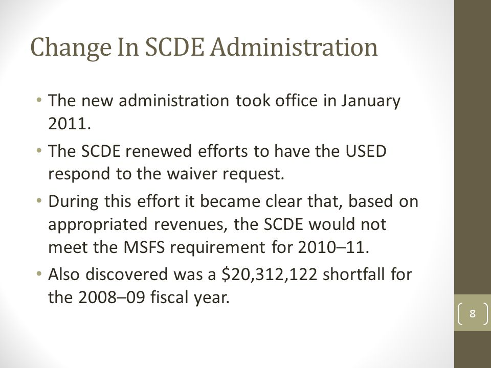 Change In SCDE Administration The new administration took office in January 2011.