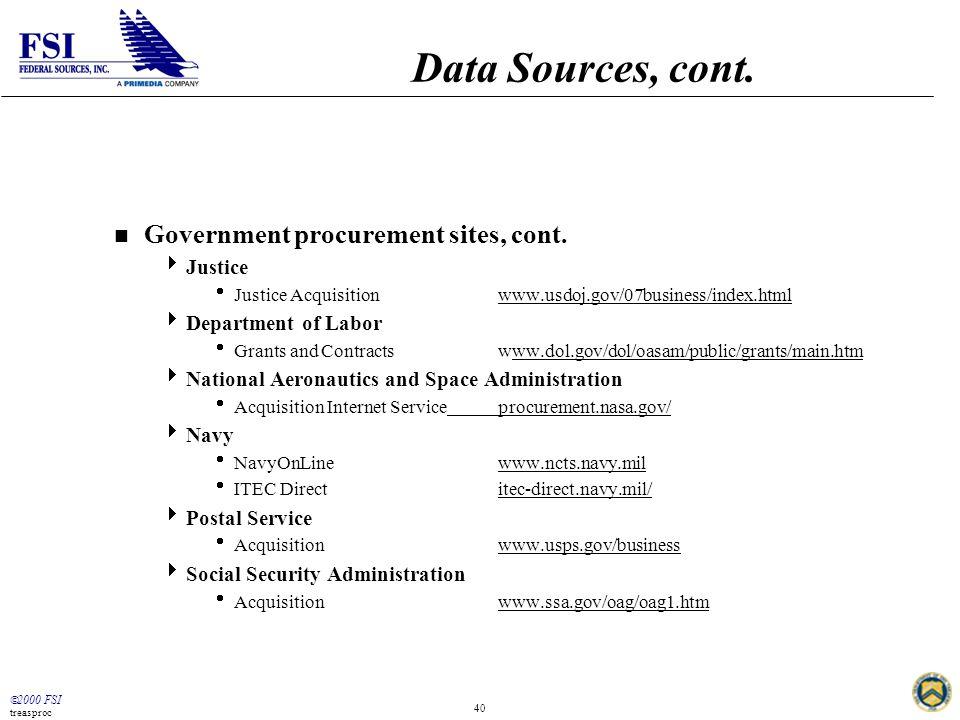  2000 FSI treasproc 40 Data Sources, cont. n Government procurement sites, cont.
