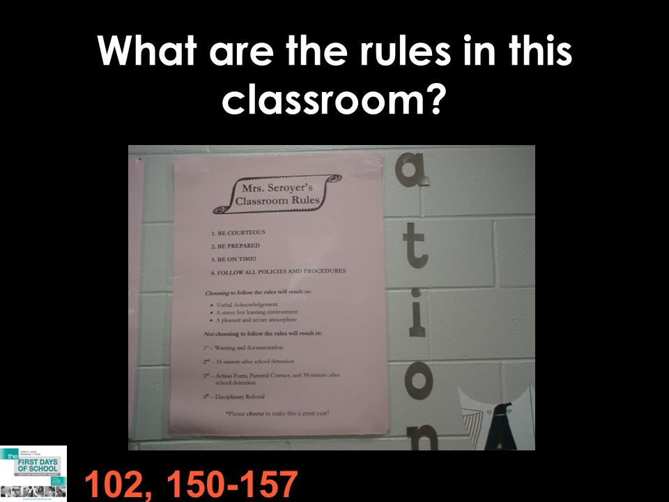 What are the rules in this classroom 102, 150-157