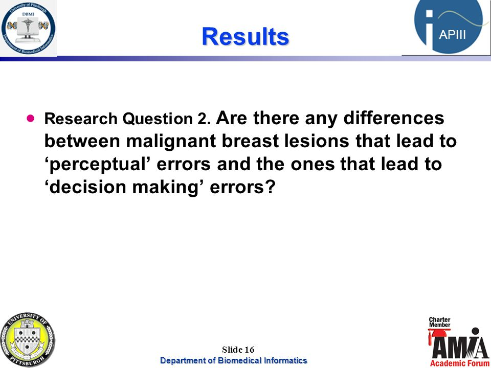 Department of Biomedical Informatics 16 APIII Slide 16 Results  Research Question 2.