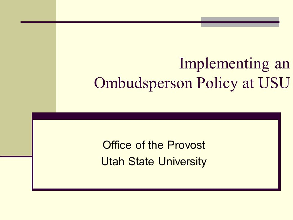 Implementing an Ombudsperson Policy at USU Office of the Provost Utah State University